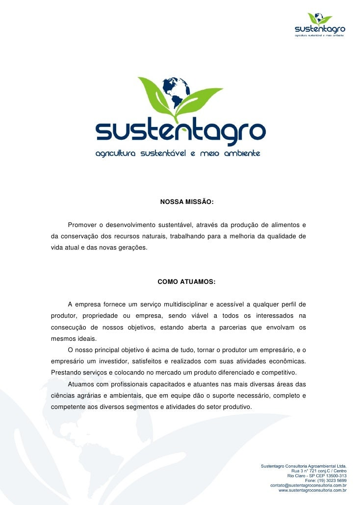 NOSSA MISSÃO:        Promover o desenvolvimento sustentável, através da produção de alimentos e da conservação dos recurso...