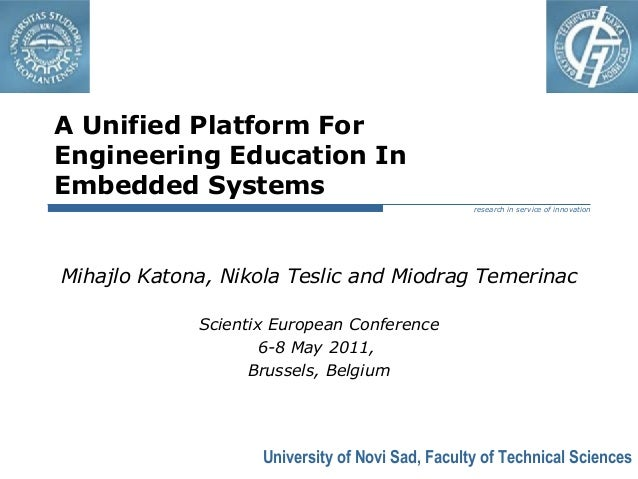 University of Novi Sad, Faculty of Technical Sciences research in service of innovation A Unified Platform For Engineering...