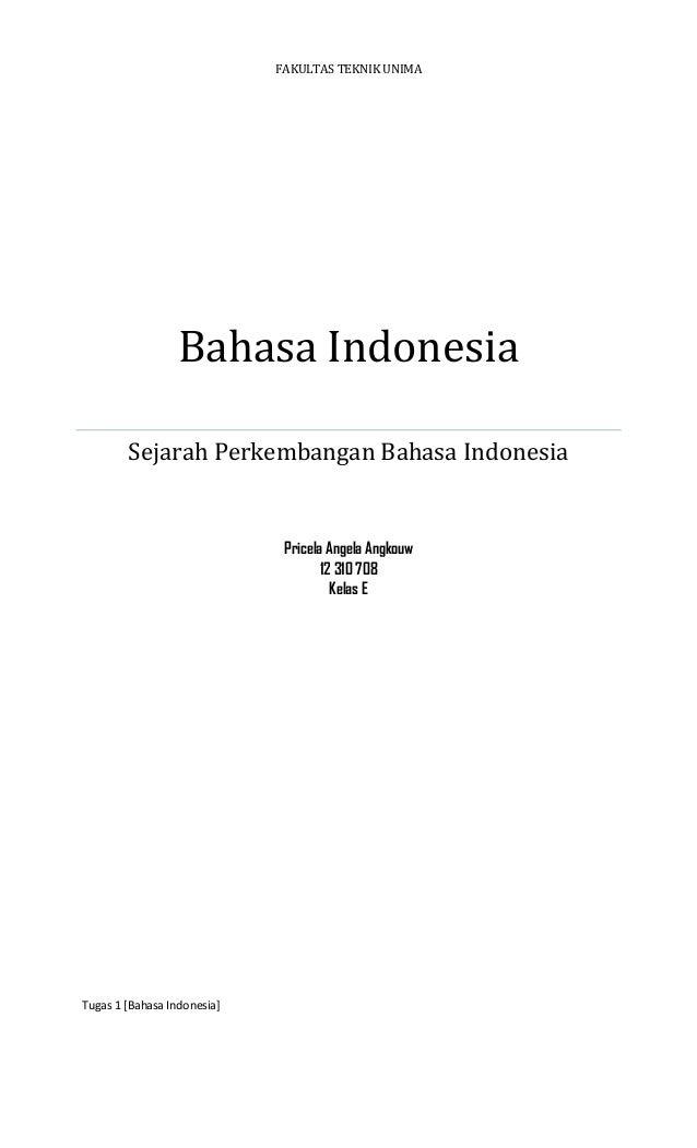 FAKULTAS TEKNIK UNIMA                  Bahasa Indonesia        Sejarah Perkembangan Bahasa Indonesia                      ...