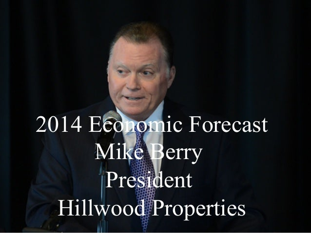 Strategic Advantages  2014 Economic Forecast Mike Berry President Hillwood Properties