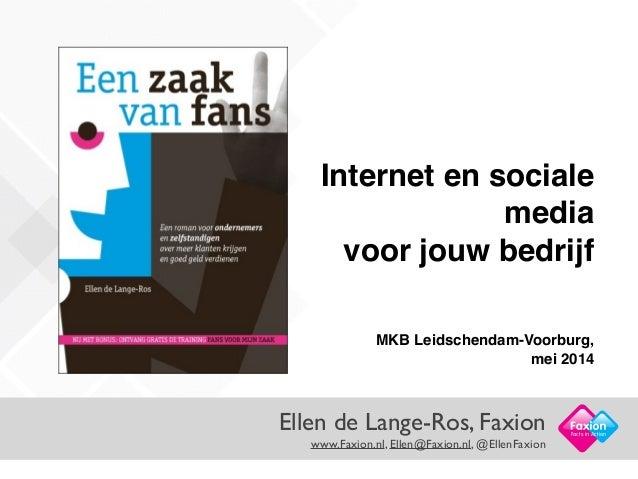 Ellen de Lange-Ros, Faxion  www.Faxion.nl, Ellen@Faxion.nl, @EllenFaxion Facts in Action ! Internet en sociale media! voo...