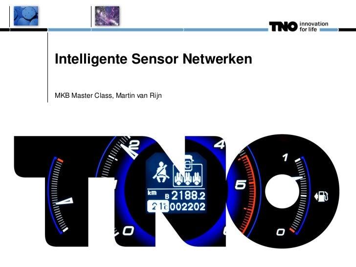 Intelligente Sensor NetwerkenMKB Master Class, Martin van Rijn