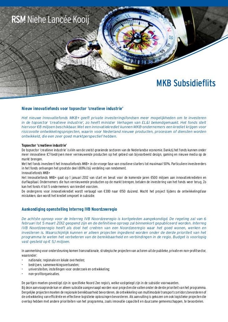 MKB SubsidieflitsNieuw innovatiefonds voor topsector 'creatieve industrie'Het nieuwe Innovatiefonds MKB+ geeft private inv...