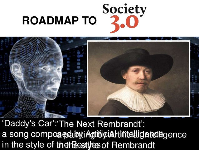 ROADMAP TO 'Daddy's Car': a song composed by Artificial Intelligence in the style of the Beatles 'The Next Rembrandt': a p...