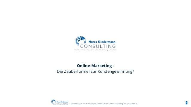 - Mehr Erfolg durch den richtigen Online-Auftritt, Online-Marketing und Social Media 1 Online-Marketing - Die Zauberformel...
