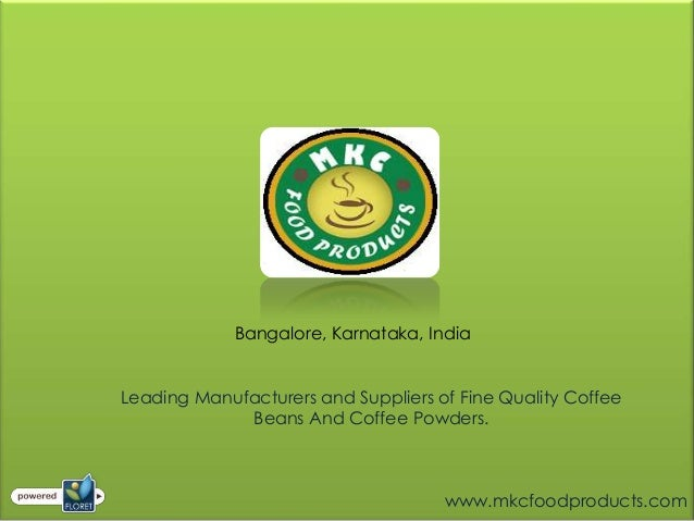 Bangalore, Karnataka, IndiaLeading Manufacturers and Suppliers of Fine Quality Coffee             Beans And Coffee Powders...