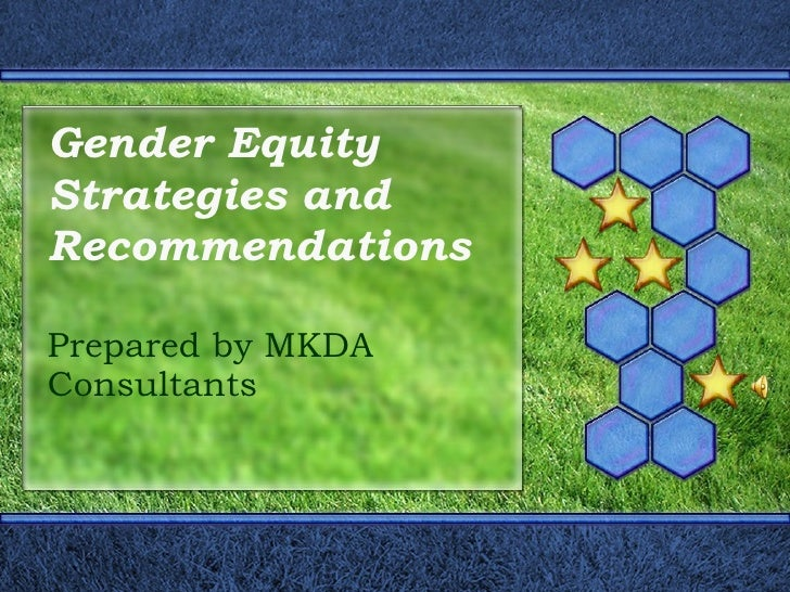 Gender Equity Strategies and Recommendations Prepared by MKDA Consultants