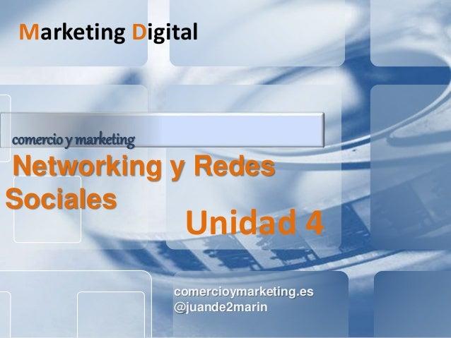 comercioymarketing.es @juande2marin comercio y marketing Networking y Redes Sociales Marketing Digital Unidad 4
