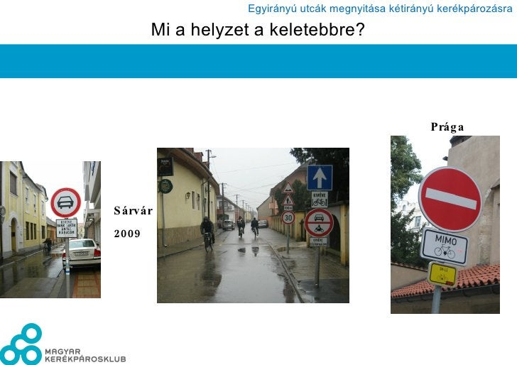 Mi a helyzet a keletebbre? Prága Sárvár 2009