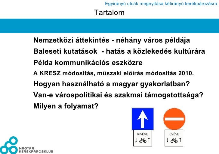 Tartalom <ul><li>Nemzetközi áttekintés - néhány város példája </li></ul><ul><li>Baleseti kutatások  - hatás a közlekedés k...