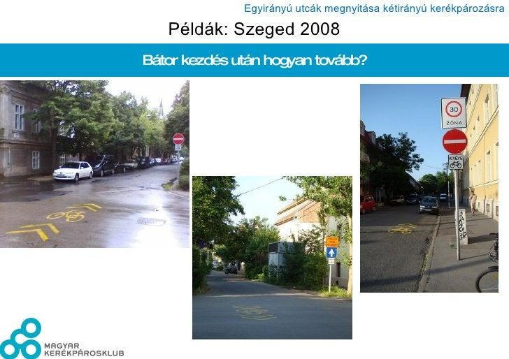 Példák: Szeged 2008 Bátor kezdés után hogyan tovább?