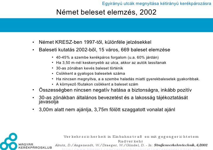 Német beleset elemzés, 2002 <ul><li>Német KRESZ-ben 1997-től, különféle jelzésekkel </li></ul><ul><li>Baleseti kutatás 200...