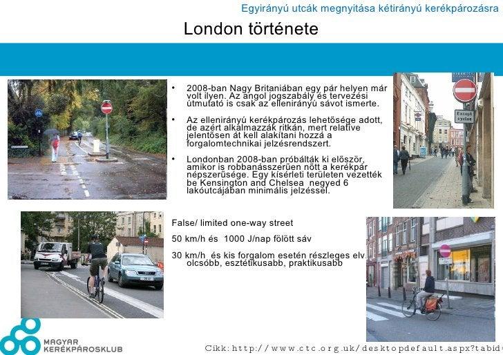 London története <ul><li>2008-ban Nagy Britaniában egy pár helyen már volt ilyen. Az angol jogszabály és tervezési útmutat...