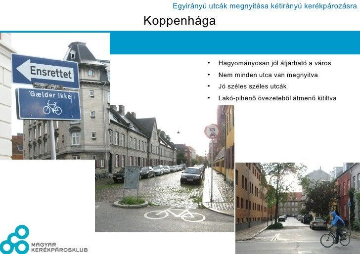 Koppenhága <ul><li>Hagyományosan jól átjárható a város </li></ul><ul><li>Nem minden utca van megnyitva </li></ul><ul><li>J...