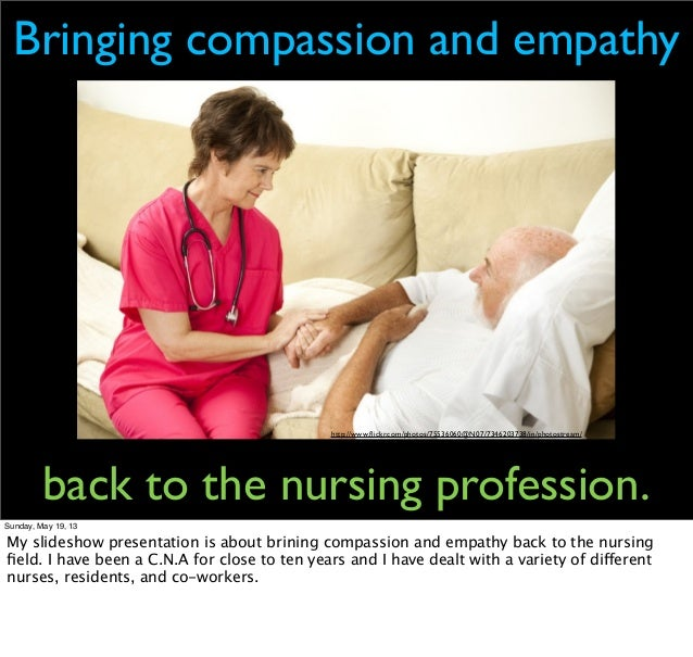 http://www.flickr.com/photos/75536060@N07/7346203738/in/photostream/Bringing compassion and empathyback to the nursing prof...