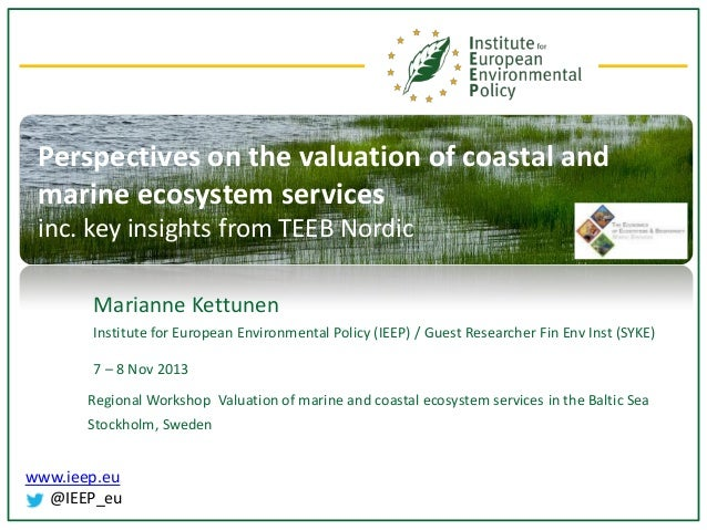 Perspectives on the valuation of coastal and marine ecosystem services inc. key insights from TEEB Nordic Marianne Kettune...