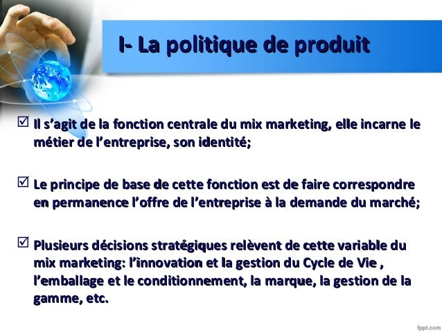  Il s'agit de la fonction centrale du mix marketing, elle incarne leIl s'agit de la fonction centrale du mix marketing, e...