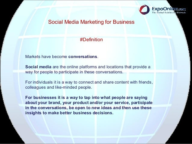 Social Media Marketing for Business                              #DefinitionMarkets have become conversations.Social media...