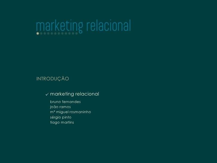 marketing relacional   INTRODUÇÃO       marketing relacional     bruno fernandes     joão ramos     mª miguel rosmaninho  ...