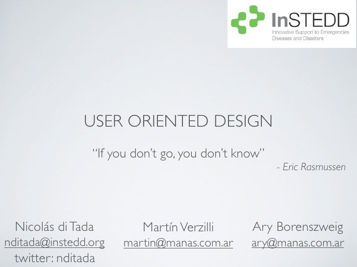 "USER ORIENTED DESIGN                 ""If you don't go, you don't know""                                                    ..."