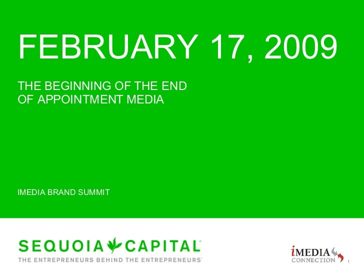 FEBRUARY 17, 2009 THE BEGINNING OF THE END OF APPOINTMENT MEDIA IMEDIA BRAND SUMMIT