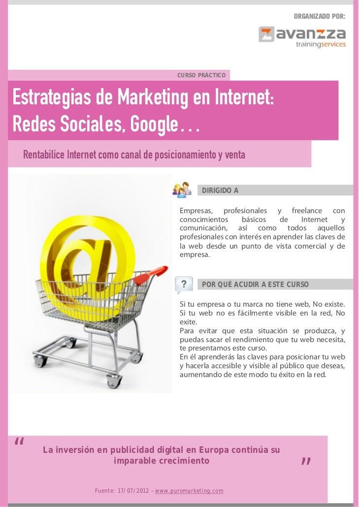 ORGANIZADO POR:                                             CURSO PRÁCTICOEstrategias de Marketing en Internet:Redes Socia...