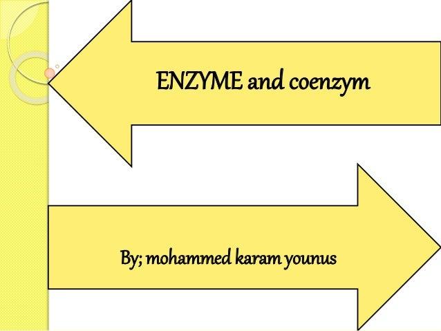By; mohammed karamyounus ENZYME and coenzym