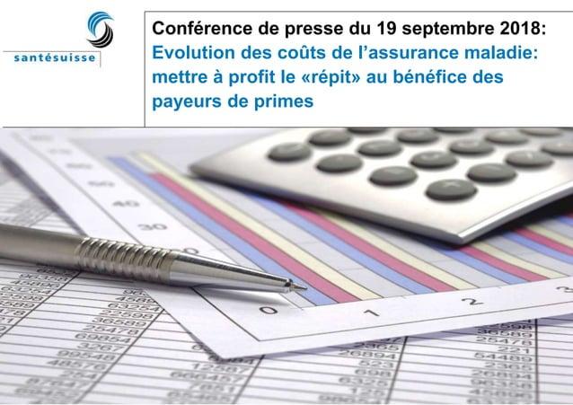 Conférence de presse du 19 septembre 2018: Evolution des coûts de l'assurance maladie: mettre à profit le «répit» au bénéf...