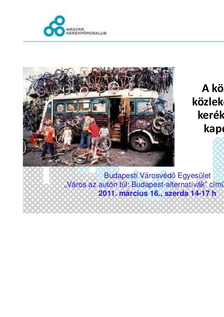 A közösségi                                      közlekedés és a                                       kerékpározás       ...