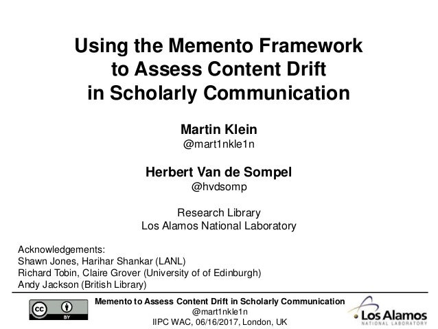 Memento to Assess Content Drift in Scholarly Communication @mart1nkle1n IIPC WAC, 06/16/2017, London, UK Using the Memento...