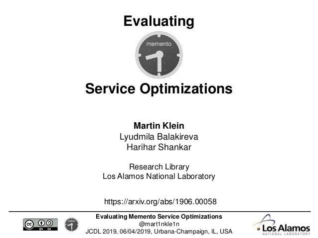 Evaluating Memento Service Optimizations @mart1nkle1n JCDL 2019, 06/04/2019, Urbana-Champaign, IL, USA Evaluating Service ...