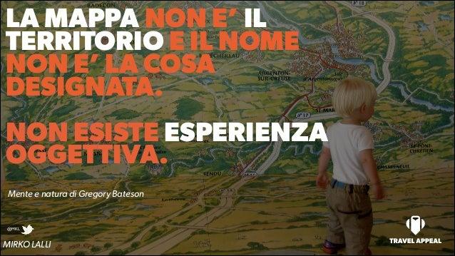 LA MAPPA NON E' IL TERRITORIO E IL NOME NON E' LA COSA DESIGNATA. ! NON ESISTE ESPERIENZA OGGETTIVA. Mente e natura di Gre...