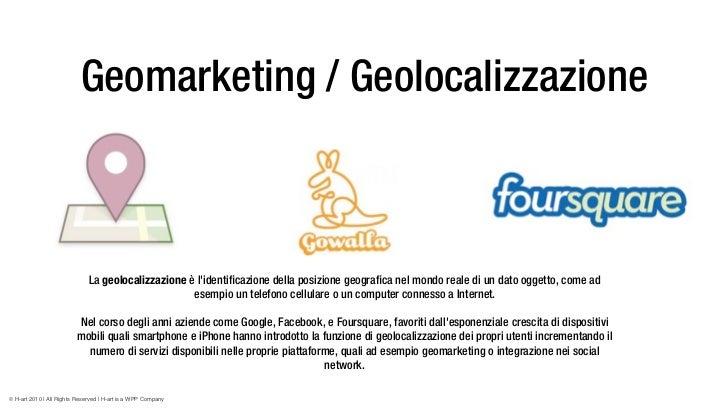 Geomarketing / Geolocalizzazione                              La geolocalizzazione è lidentificazione della posizione geogr...