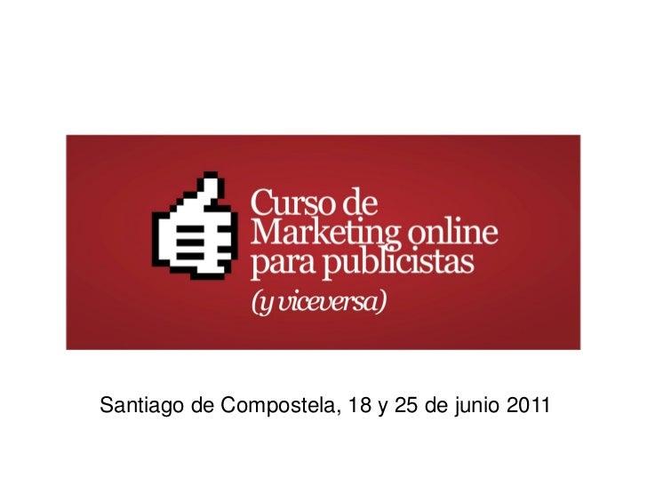 Santiago de Compostela, 18 y 25 de junio 2011