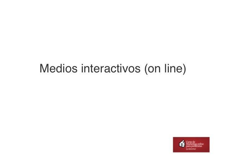 Medios interactivos (on line)