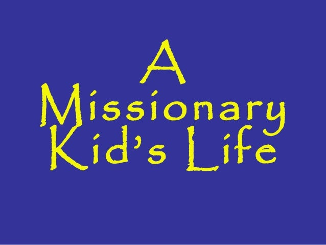 A Missionary Kid's Life