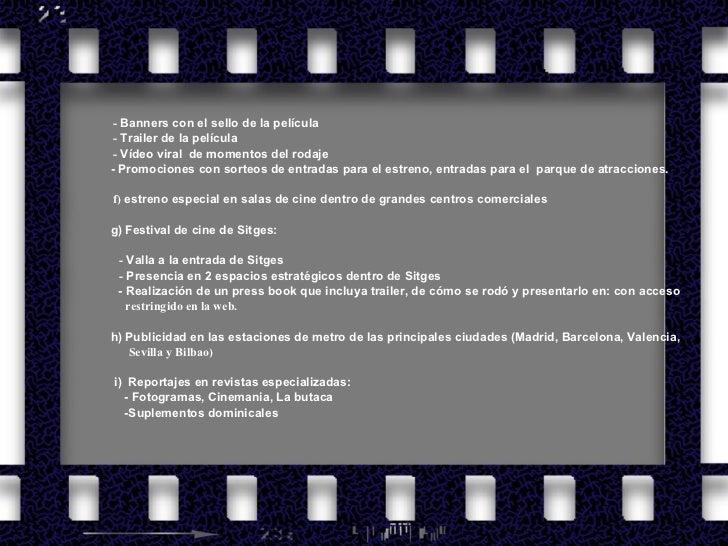 <ul><li> </li></ul><ul><li>   -  Banners con el sello de la película  </li></ul><ul><li>  -  Trailer de la pe...