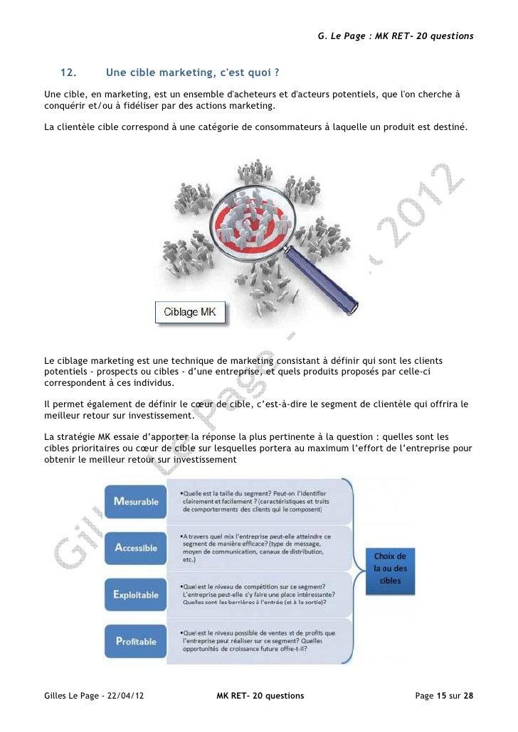 G. Le Page : MK RET- 20 questions   12.         Une cible marketing, cest quoi ?Une cible, en marketing, est un ensemble d...