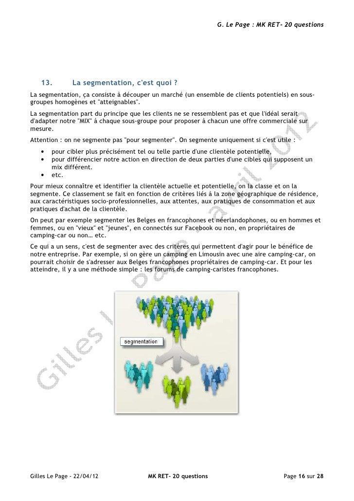 G. Le Page : MK RET- 20 questions   13.         La segmentation, cest quoi ?La segmentation, ça consiste à découper un mar...