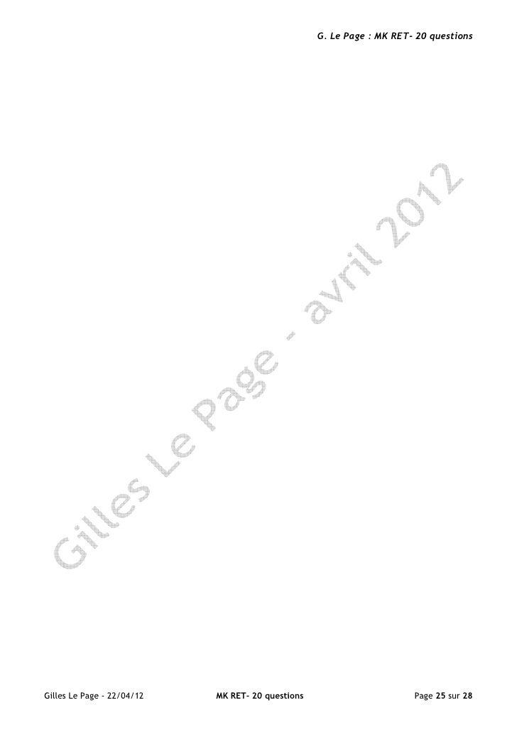 G. Le Page : MK RET- 20 questionsGilles Le Page - 22/04/12   MK RET- 20 questions                       Page 25 sur 28