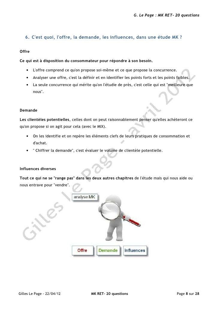 G. Le Page : MK RET- 20 questions   6. Cest quoi, loffre, la demande, les influences, dans une étude MK ?OffreCe qui est à...