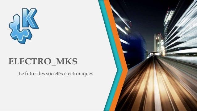 ELECTRO_MKS Le futur des societés électroniques