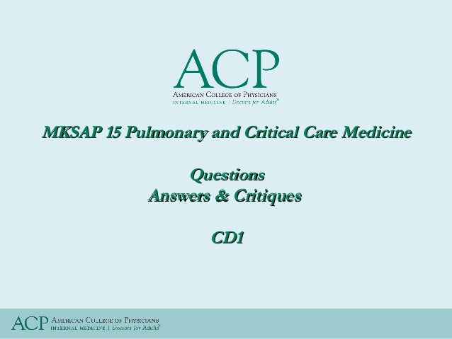 MKSAP 15 Pulmonary and Critical Care Medicine Questions Answers & Critiques CD1