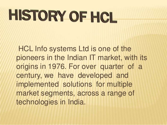 HCL Info systems Ltd is one of the pioneers in the Indian IT market, with its origins in 1976. For over quarter of a centu...