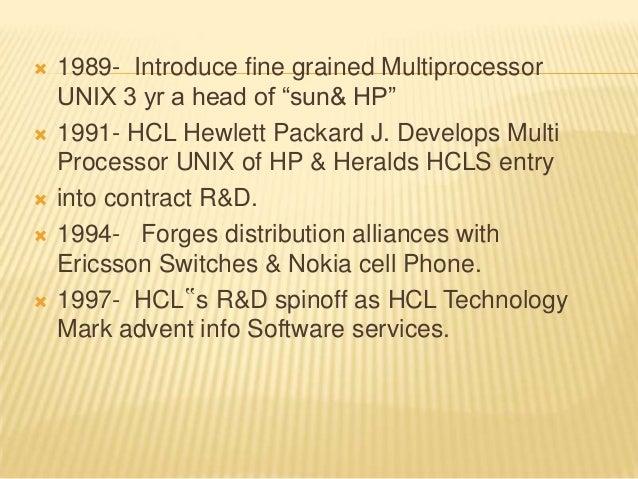 " 1989- Introduce fine grained Multiprocessor UNIX 3 yr a head of ""sun& HP""  1991- HCL Hewlett Packard J. Develops Multi ..."
