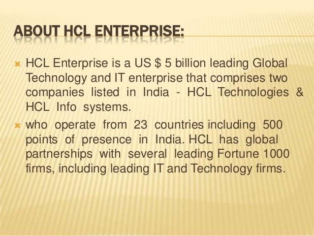 ABOUT HCL ENTERPRISE:  HCL Enterprise is a US $ 5 billion leading Global Technology and IT enterprise that comprises two ...