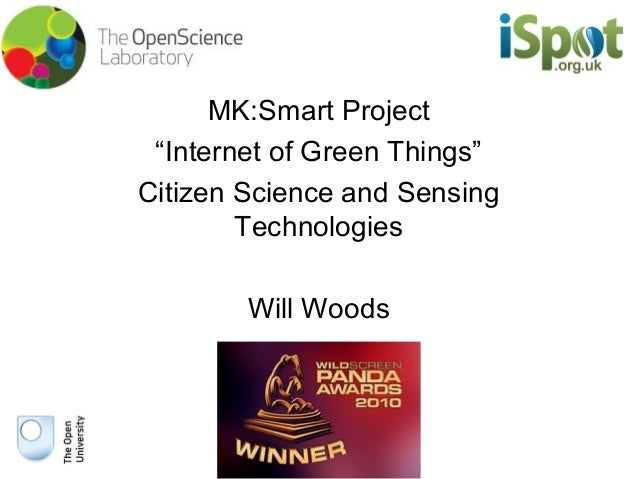 "MK:Smart Project  ""Internet of Green Things""  Citizen Science and Sensing  Technologies  Will Woods"