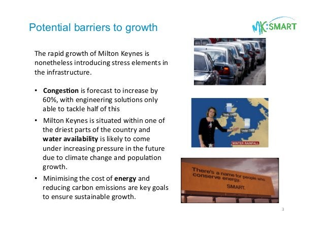 Potential barriers to growth 3   The  rapid  growth  of  Milton  Keynes  is   nonetheless  introducing ...
