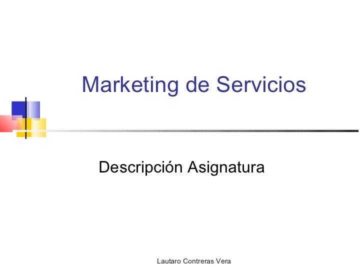 Marketing de Servicios Descripción Asignatura        Lautaro Contreras Vera