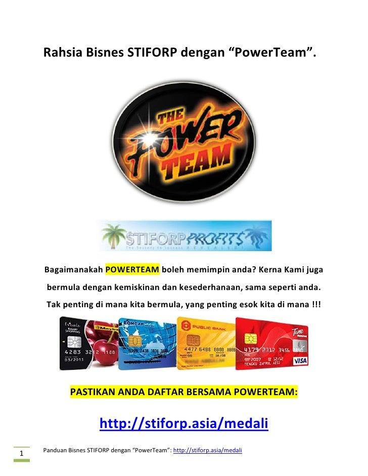 """Rahsia Bisnes STIFORP dengan """"PowerTeam"""".    Bagaimanakah POWERTEAM boleh memimpin anda? Kerna Kami juga     bermula denga..."""